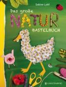 Das grosse Naturbastelbuch