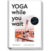 """Buch: """"Yoga while you wait"""" Nutze Wartezeit für Yoga."""