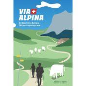 Touren Guide Via Alpina. Das Buch erklärt die 20 Etappen